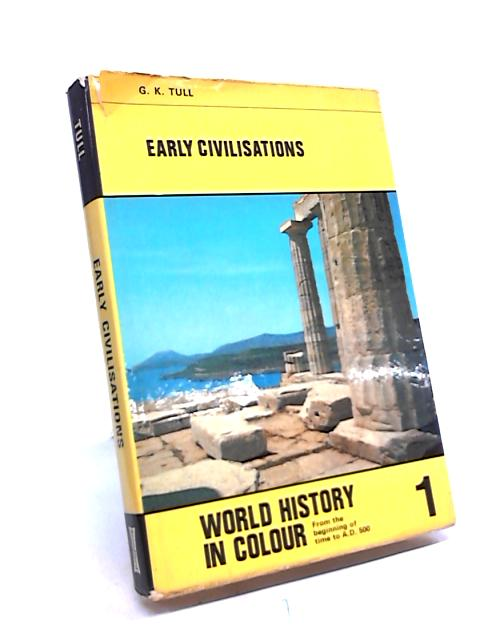 World History in Colour Book 1: Early Civilisations. by G. K. Tull