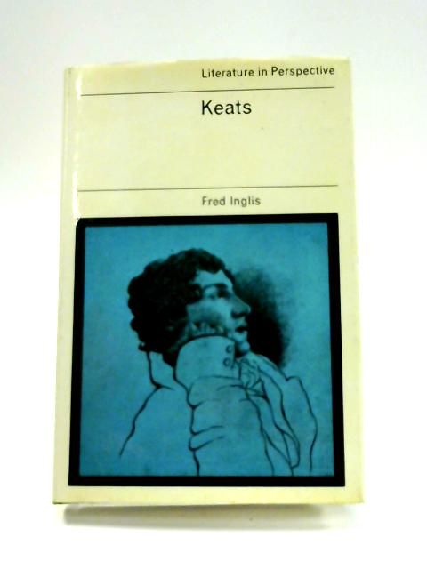 Keats (Literature in Perspective) by Fred Inglis