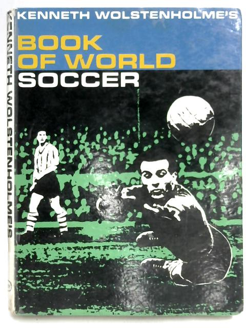 Book of World Soccer By Kenneth Wolsteinholme