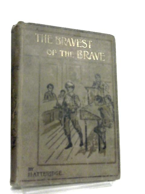 The Bravest of the Brave and the Story of a Soldier, a Donkey, and a Doll by H. Atteridge