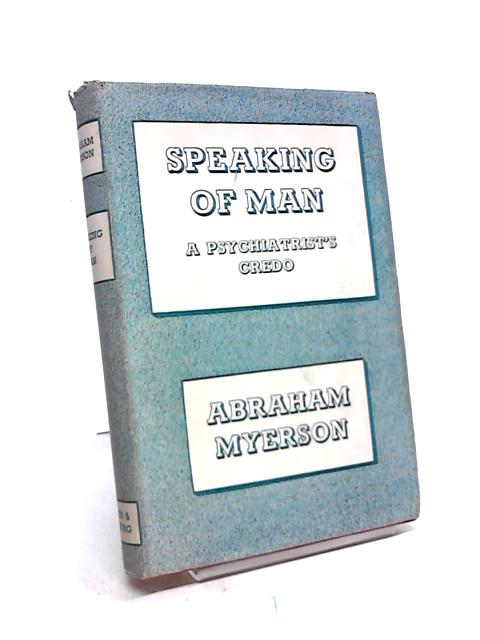 Speaking of Man By Abraham Myerson