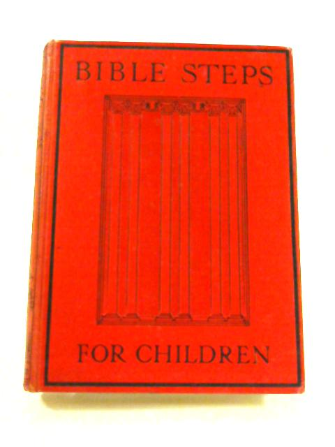 Bible Steps For Children: Stories From The Old And New Testaments by H. G. Emerson