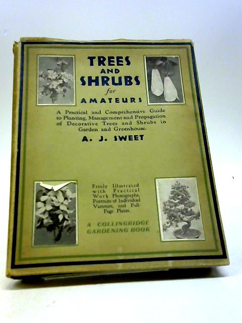 Tress And Shrubs For Amateurs By Sweet, A.J.