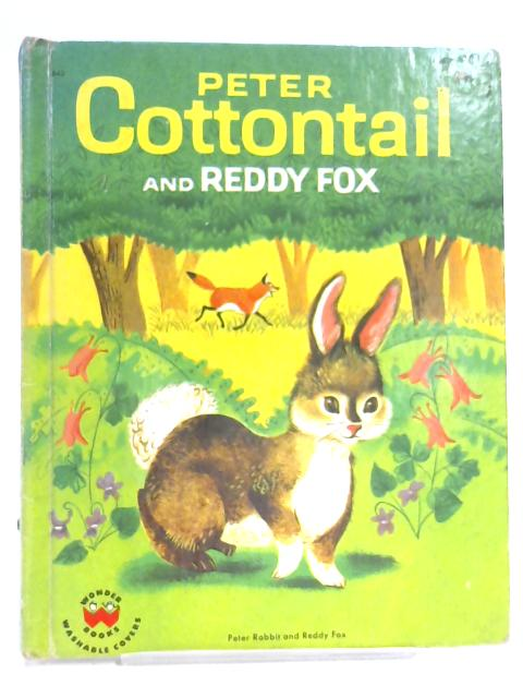 Peter Cottontail And Reddy Fox by Thornton W Burgess
