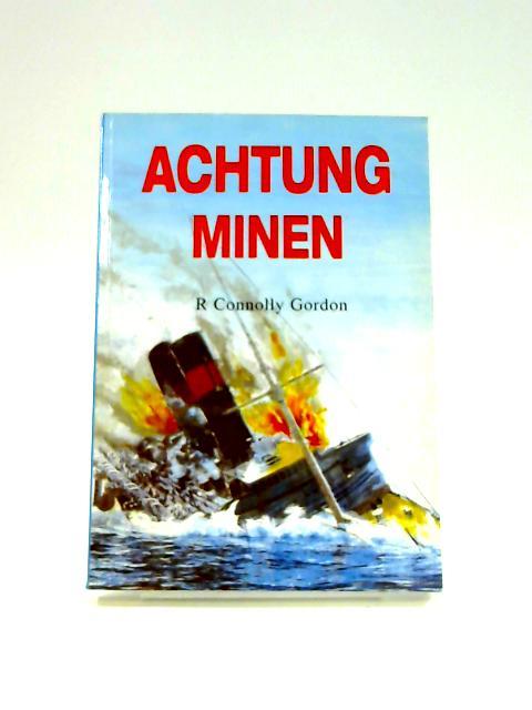 Achtung Minen! By R. Connolly Gordon