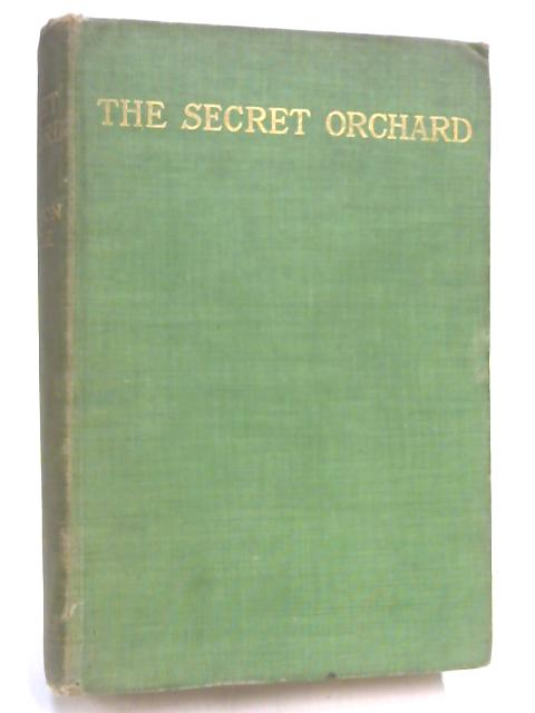 The Secret Orchard by Agnes & Egerton Castle