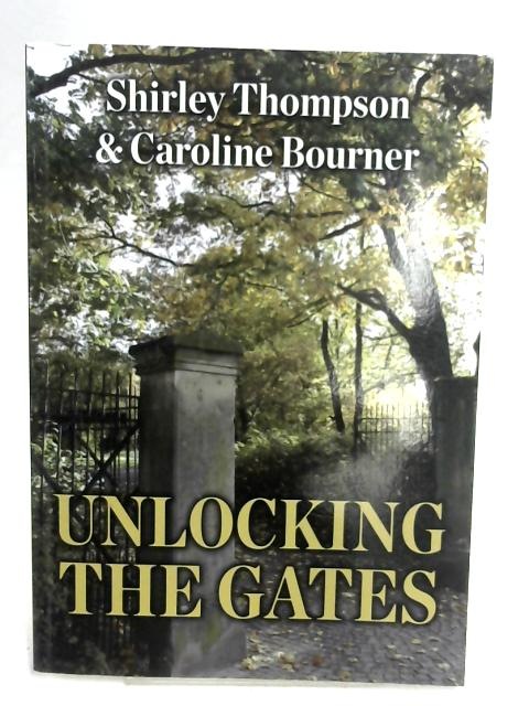 Unlocking the Gates By Shirley Thompson