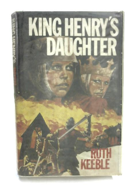 King Henry's Daughter By Ruth Keeble