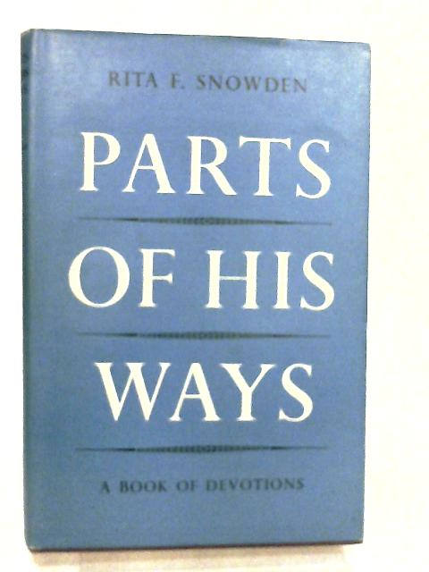 Parts Of His Ways by Snowden, Rita F