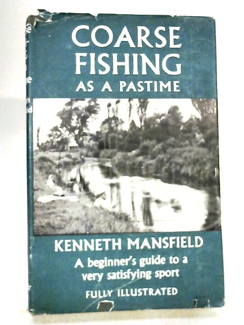 Coarse Fishing as a Pastime by Mansfield, Kenneth