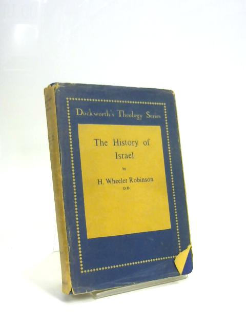 The History of Israel: Its Facts and Factors. by H. Wheeler Robinson