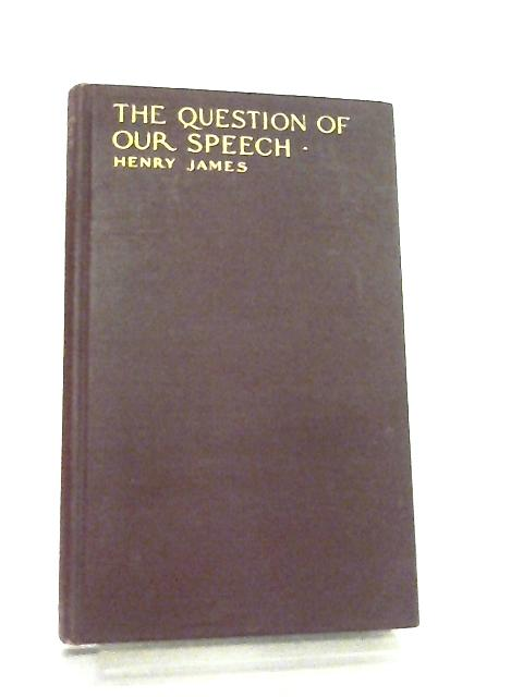 The Question of Our Speech The Lesson of Balzac By H. James