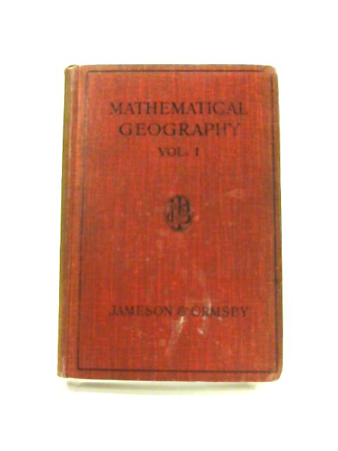 Mathematical Geography: Vol. I by A.H. Jameson