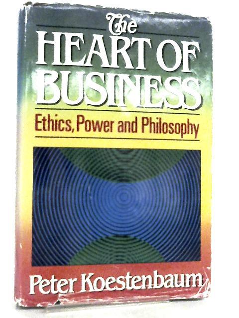 The Heart of Business By Peter Koestenbaum