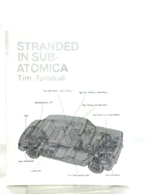 Stranded in Sub-Atomica by Tim Turnbull