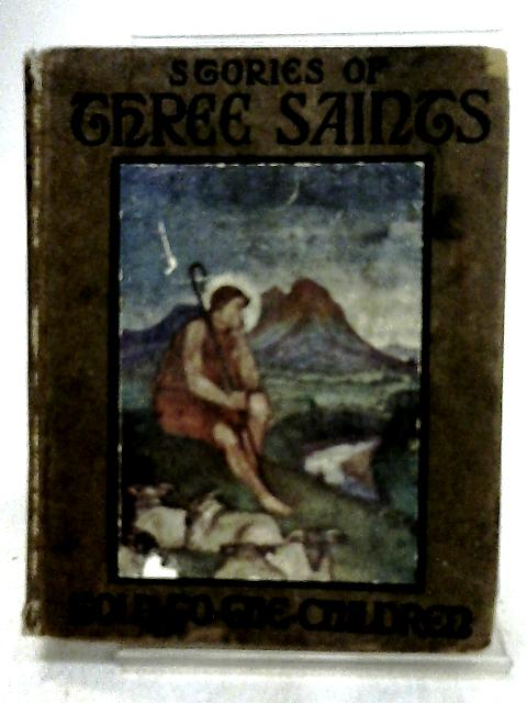 Stories of Three Saints by Mary Macgregor