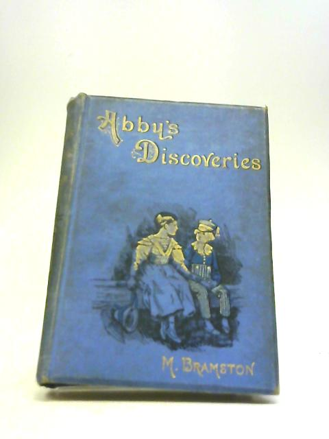 Abby's Discoveries By M. Bramston