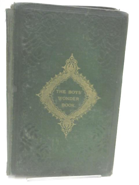 The Boys' Wonder Book, Including The Wonders of The Heavens, The Atmosphere and The Ocean by Various