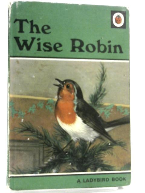 The Wise Robin (A Ladybird book) by Noel Barr