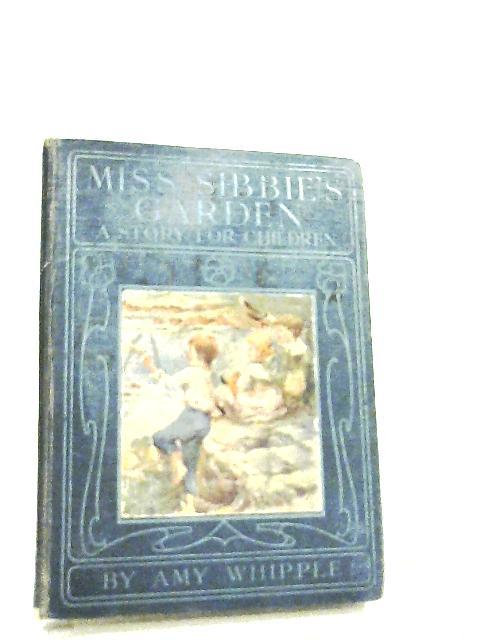 Miss Sibbie's Garden by Amy Whipple