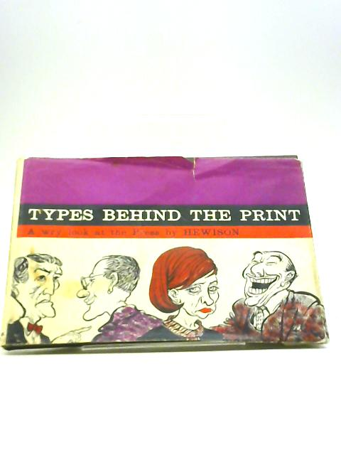 Types Behind The Print by Hewison, William