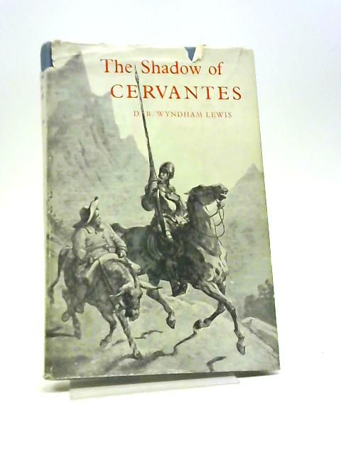 The shadow of Cervantes By Lewis, Dominic Bevan Wyndham