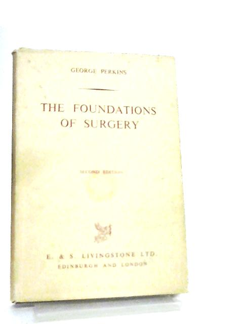 The Foundations of Surgery by George Perkins