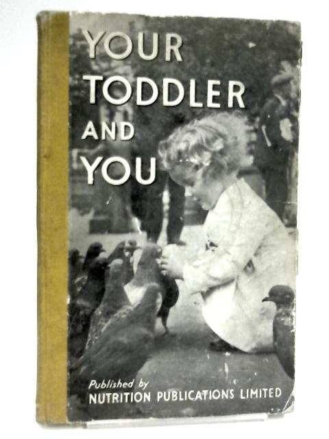 Your Toddler and You by Starkey, John William