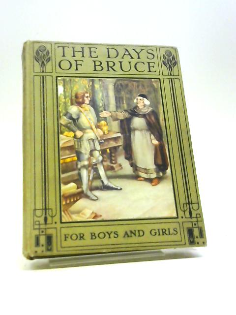 The Days of Bruce. Retold for boys & girls by Alice F. Jackson. Illustrated by R. James Williams by Alice F Jackson