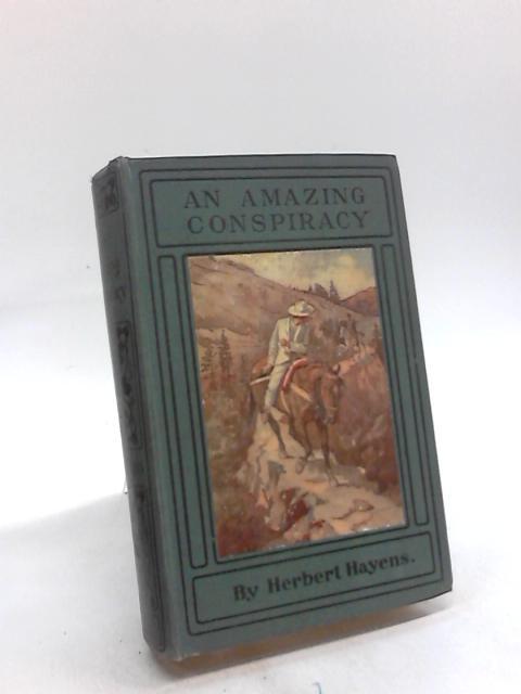 An Amazing Conspiracy by Herbert Hayens
