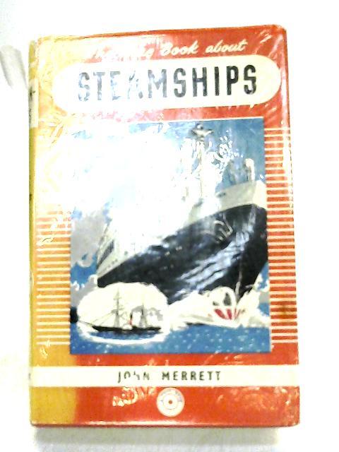 The True Book About Steamships by John Merrett