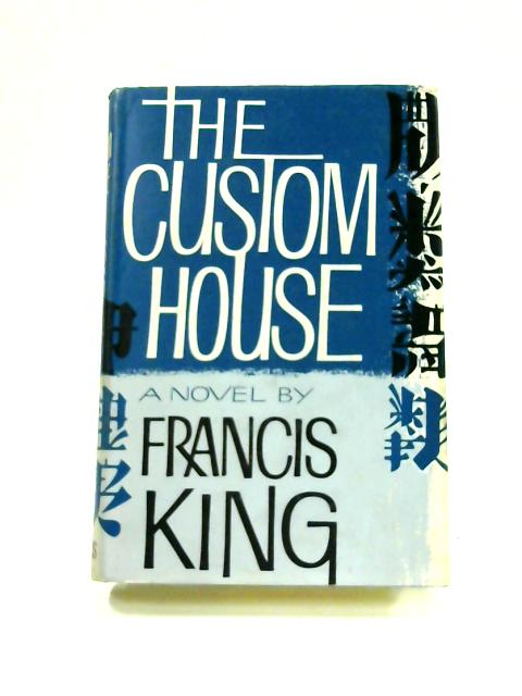 The Custom House by Francis King