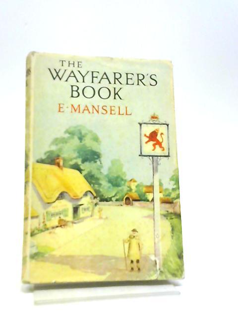 Wayfarer's Book, The By E. Mansell