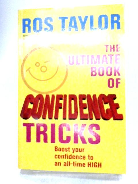 The Ultimate Book Of Confidence Tricks By Taylor