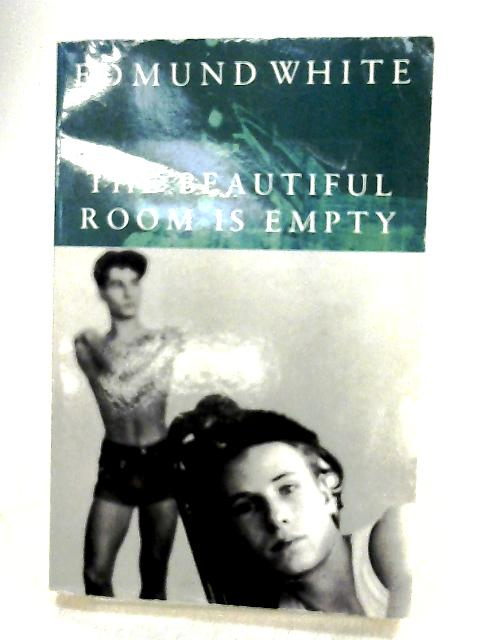 The Beautiful Room is Empty (Picador Books) by White