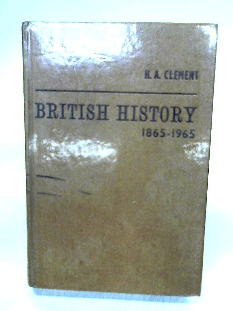 British History, 1865-1965 by Clement