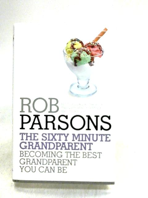 The Sixty Minute Grandparent by Parsons
