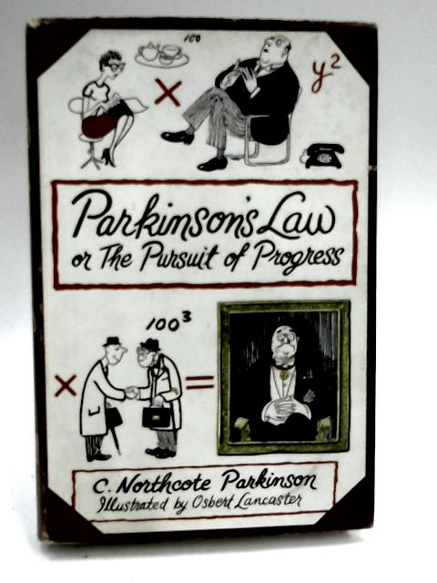 Parkinson's Law or the Pursuit of Progress by Parkinson, C. Northcote