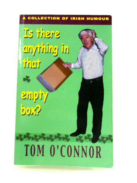 Is There Anything In That Empty Box? By Tom O'Connor