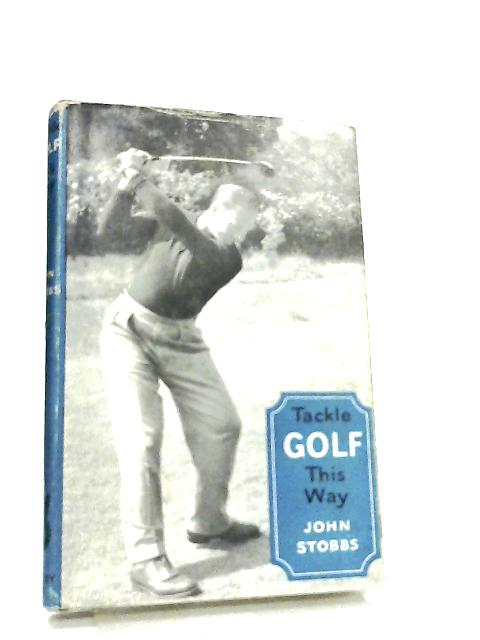 Tackle Golf This Way by John Stobbs