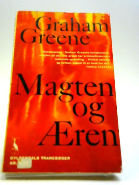 Magten og æren by Graham Greene