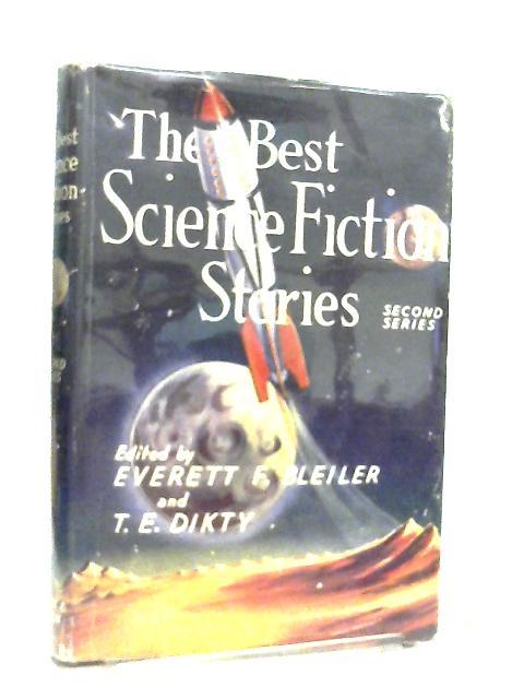 The Best Science Fiction Stories Second Series by E. F. Bleiler & T. E. Dikty