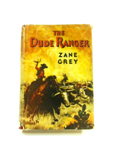 The Dude Ranger by Zane Grey