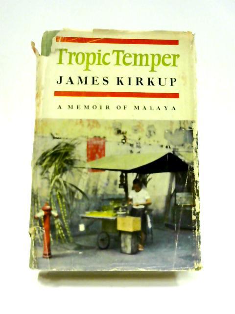 Tropic Temper by James Kirkup