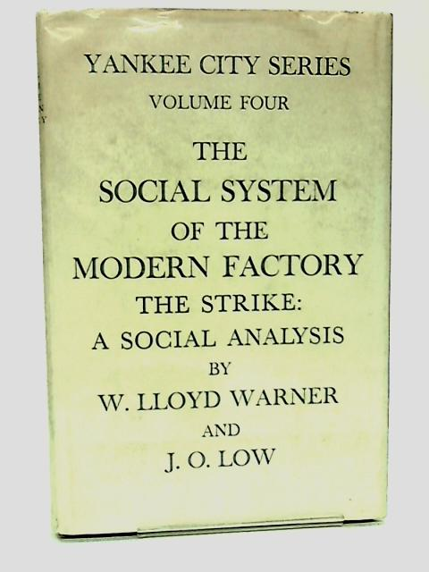 Yankee City series Volume Four By W. Lloyd Warner and J.O. Low