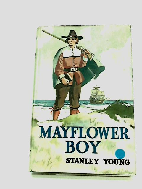 Mayflower Boy by Young, Stanley