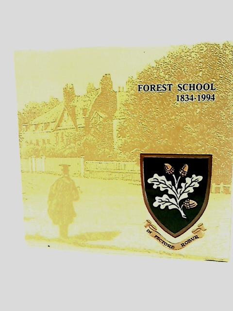Forest School 1834-1994 by Wright,Gerald (Editor)