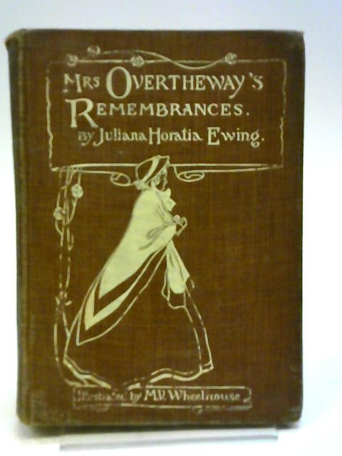 Mrs. Overtheway's Rememberances by Ewing, Juliana Horatia