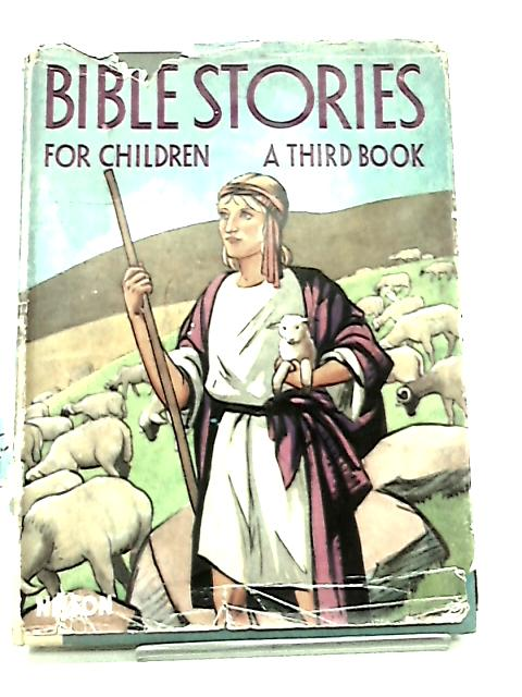 Bible Stories for Children A Third Book by Muriel J Chalmers