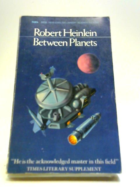 Between Planets by Heinlein, Robert A.